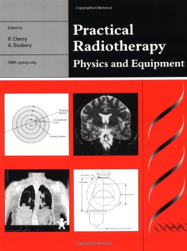 Practical Radiotherapy: Physics and Equipment 9781900151061