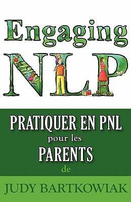 Pratiquer La Pnl Pour Les Parents 9781907685859