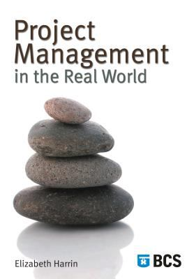 Project Management in the Real World: Shortcuts to Success 9781902505817