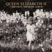 Queen Elizabeth II: A Birthday Souvenir Album 9781902163772