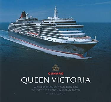 Queen Victoria: A Celebration of Tradition for Twenty-First Century Ocean Travel 9781906608231