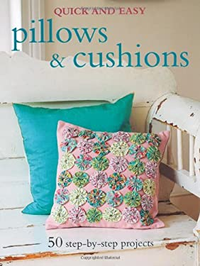 Pillows & Cushions: 50 Step-By-Step Projects 9781907030635