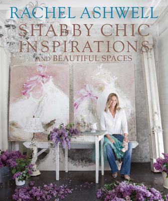 Shabby Chic Inspirations: And Beautiful Spaces 9781907563591