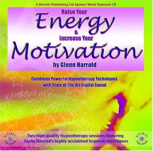 Raise Your Energy & Increase Your Motivation 9781901923322