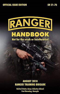 Ranger Handbook: The Official U.S. Army Ranger Handbook Sh21-76, Revised August 2010 9781907521805