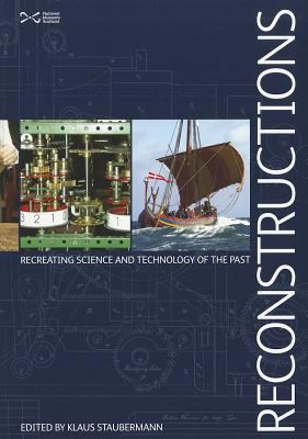 Reconstructions: Recreating Science and Technology of the Past 9781905267484