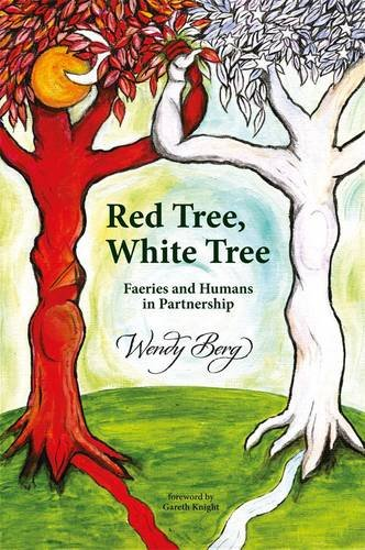 Red Tree, White Tree: Faeries and Humans in Partnership 9781908011060