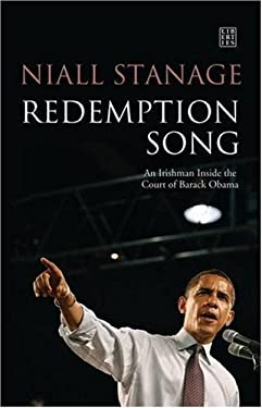 Redemption Song: An Irish Reporter Inside the Obama Campaign 9781905483570