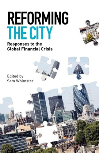 Reforming the City: Responses to the Global Financial Crisis 9781907144011