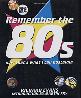 Remember the 80s: Now That's What I Call Nostagia 9781906032128