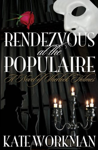 Rendezvous at the Populaire - A Novel of Sherlock Holmes 9781908218704