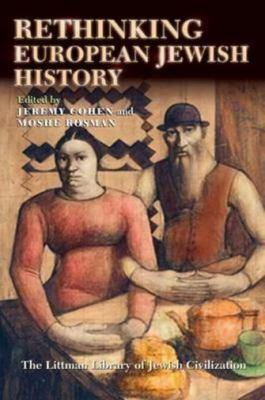 Rethinking European Jewish History 9781904113560