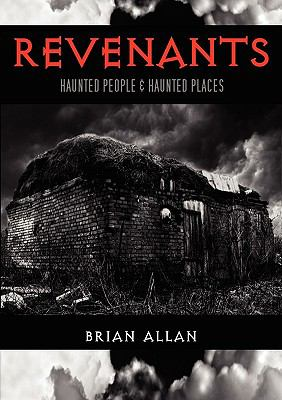 Revenants: Haunted People and Haunted Places 9781907126055