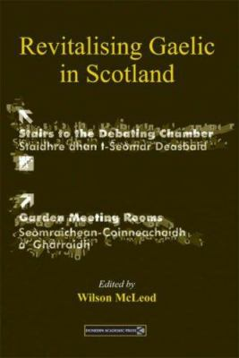 Revitalising Gaelic in Scotland: Policy, Planning and Public Discourse