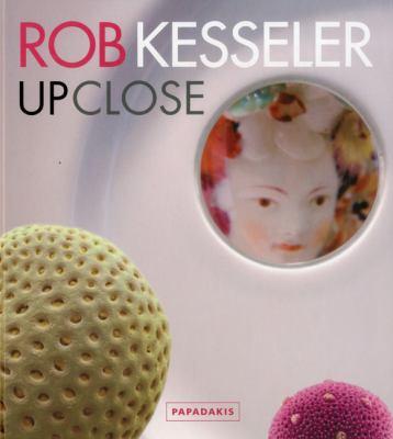Rob Kesseler Up Close 9781906506070