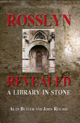 Rosslyn Revealed: A Library in Stone 9781905047925