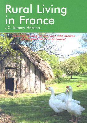 Rural Living in France: A Survival Handbook 9781901130997