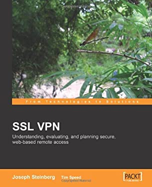 SSL VPN: Understanding, Evaluating and Planning Secure, Web-Based Remote Access 9781904811077