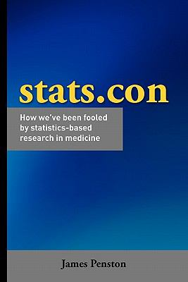 STATS.Con - How We've Been Fooled by Statistics-Based Research in Medicine 9781907313332