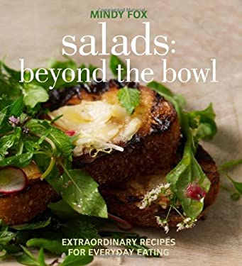 Salads: Beyond the Bowl: Extraordinary Recipes for Everyday Eating 9781906868673