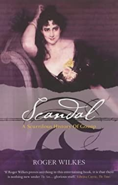 Scandal!: A Scurrilous History of Gossip, 1700-2000 9781903809822