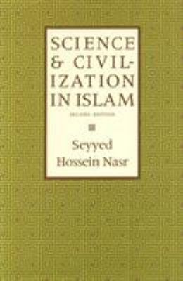 Science and Civilization in Islam 9781903682401