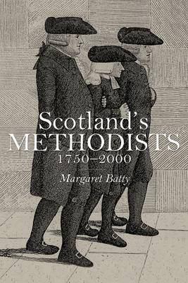 Scotland's Methodists: 1750-2000 9781906566265