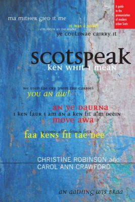 Scotspeak: A Guide to the Pronunciation of Modern Urban Scots [With CD] 9781906307301