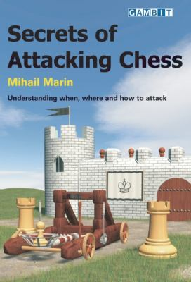 Secrets of Attacking Chess 9781904600305