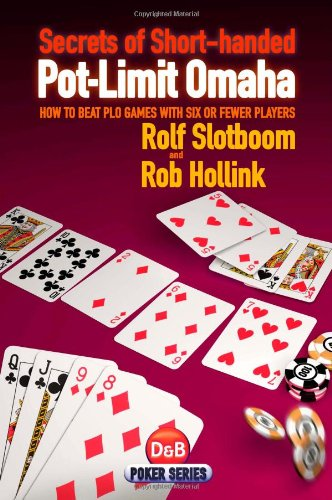 Secrets of Short-Handed Pot-Limit Omaha: How to Beat PLO Games with Six or Fewer Players 9781904468448