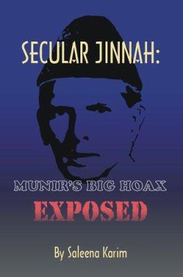 Secular Jinnah: Munir's Big Hoax Exposed 9781905363759
