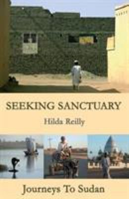 Seeking Sanctuary: Journeys to Sudan 9781903070390