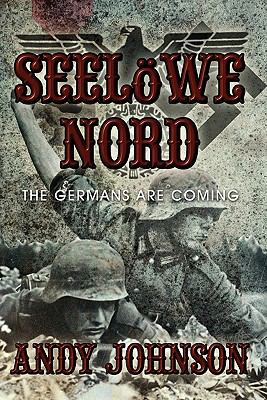 Seelowe Nord: The Germans Are Coming 9781907294389