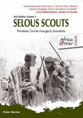 Selous Scouts: Rhodesian Counter-Insurgency Specialists 9781907677380