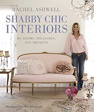 Shabby Chic Interiors: My Rooms, Treasures, and Trinkets 9781906525743