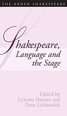 Shakespeare, Language and the Stage: The Fifth Wall: Approaches to Shakespeare from Criticism, Performance and Theatre Studies 9781904271499
