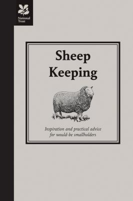 Sheep Keeping: Inspiration and Practical Advice for Would-Be Smallholders 9781905400874