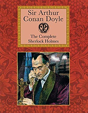 The Complete Sherlock Holmes 9781907360459