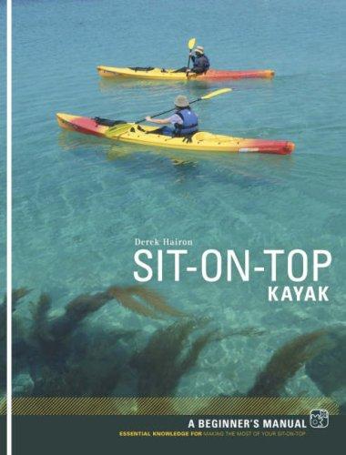 Sit-on-top Kayak: A Beginner's Manual 9781906095024