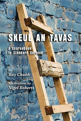 Skeul an Tavas: A Coursebook in Standard Cornish 9781904808329