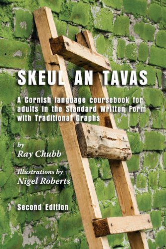 Skeul an Tavas: A Cornish Language Coursebook for Adults in the Standard Written Form with Traditional Graphs 9781901409123