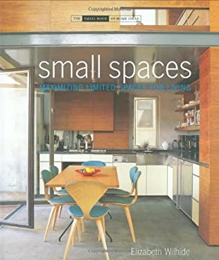 Small Spaces: Maximizing Limited Spaces for Living 9781906417154
