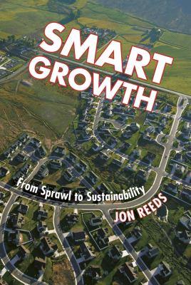 Smart Growth: From Sprawl to Sustainability 9781900322829