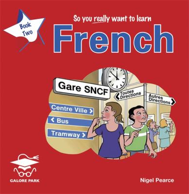 So You Really Want to Learn French Book 2 9781902984520