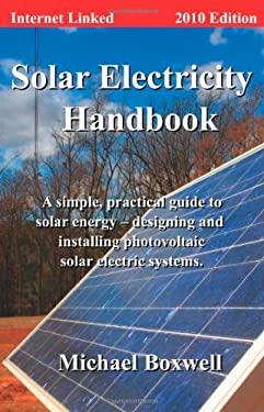 Solar Electricity Handbook - 2010 Edition 9781907215087