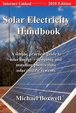 Solar Electricity Handbook - 2010 Edition 9781907670008