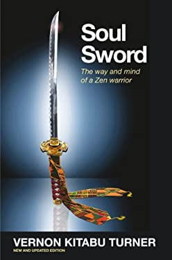 Soul Sword: The Way and Mind of a Zen Warrior 9781907486548
