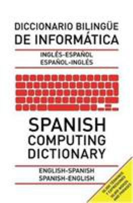 Spanish Computing Dictionary 9781904970071