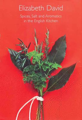 Spices, Salt and Aromatics in the English Kitchen 9781902304663