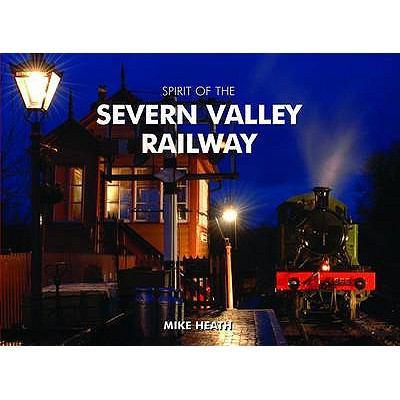 Spirit of the Severn Valley Railway 9781906887391